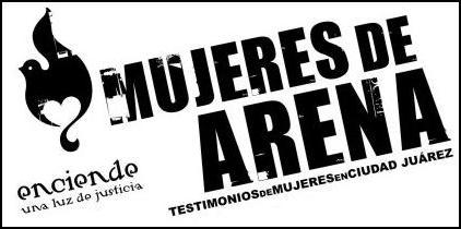 Mujeres de Arena - Testimonios de mujeres en Ciudad Juárez