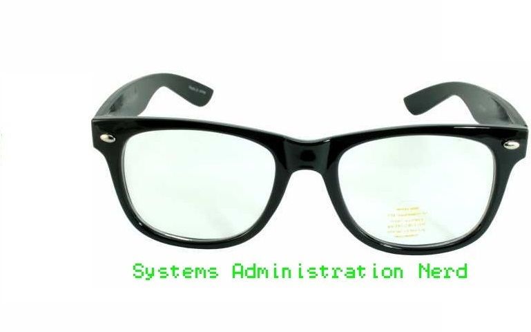 Systems Administration Nerd