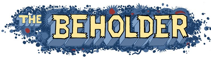 THE BEHOLDER – Updated Mondays, occasionally NSFW