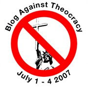 Blog Against Theocracy 1-4 July 2007