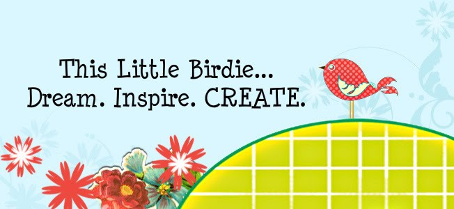 This Little Birdie....Dream. Inspire. CREATE.