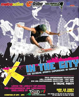 X in the City<br />The Extreme Sports Experience in Manila<br />November 10, 2007<br />at San Miguel by the Bay, SM Mall of Asia<br /><br />World top ranked Wakeboarders and Wakeskaters exhibition. Towed Winchboarding, Wall Climbing, BMX and Skateboarding competition and X-treme Party.