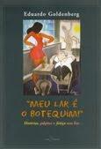 Meu Lar é Um Botequim, de Eduardo Goldeberg