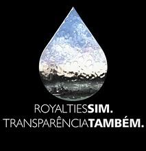 Royalties sim, transparência também