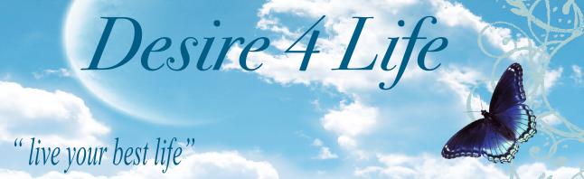 Desire 4 Life