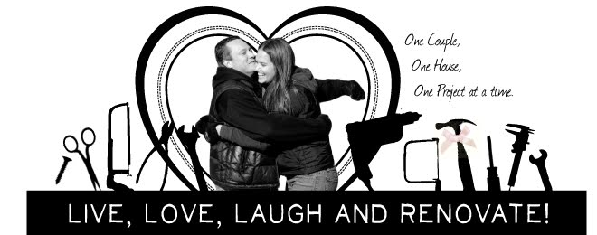 Live, Love, Laugh and RENOVATE!