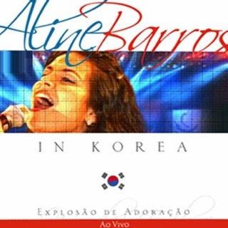 Aline Barros - Aline Barros in Korea - (Explosao de Adoracao) 2007
