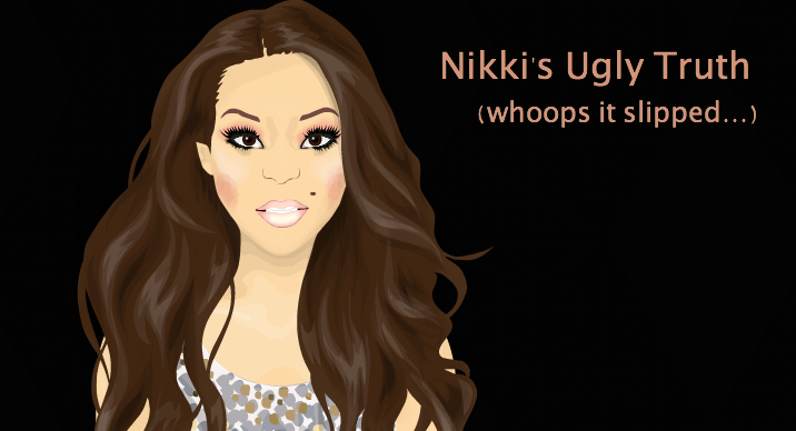 Nikki's Ugly Truth