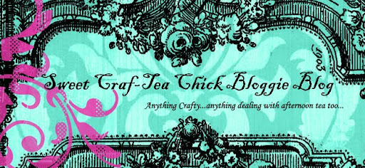 Sweet Craf-Tea Chick BLOGGie BLOG