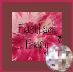 Join me for Flashback Fridays!