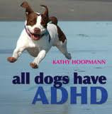 """all dogs have ADHD,"" by Kathy Hoopmann"