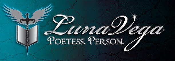 LunaVega, Poetess & Person