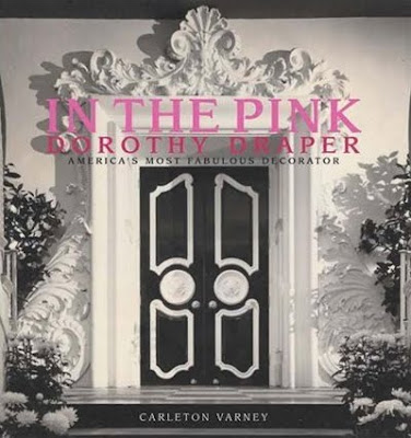 In the Pink Dorothy Draper America's Most Fabulous Decorator
