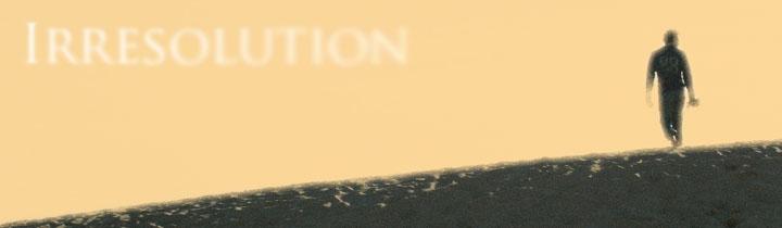 Irresolution