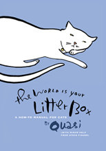 THE WORLD IS YOUR LITTERBOX