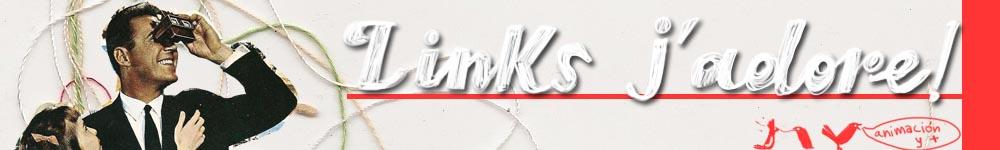 LINKS J´ADORE!!!