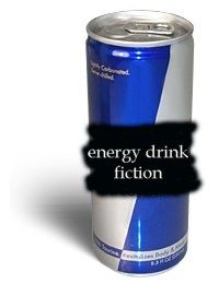 Energy Drink Fiction