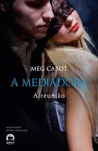 Resenha - A mediadora - Reunião - Meg Cabot