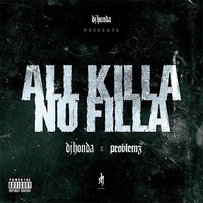 DJ Honda & Problemz 00-dj_honda_and_problemz-all_killa_no_filla-2009-(cover)-int