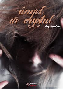 Ángel De Cristal (En edición)