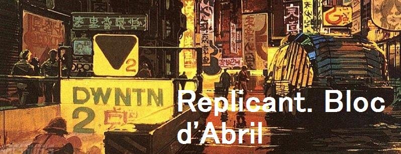 Blog d'Abril. Replicant.