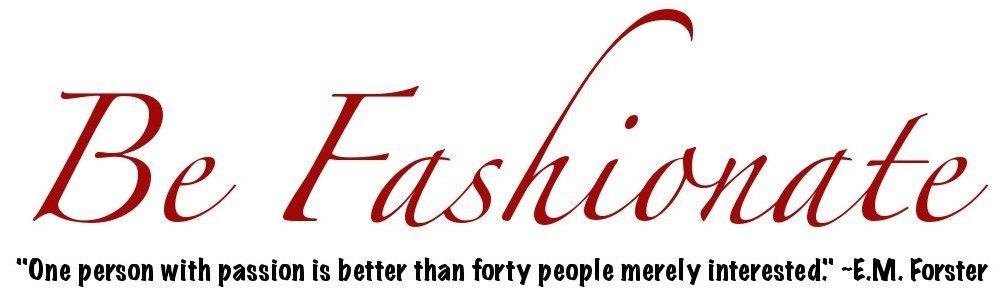 Be Fashionate