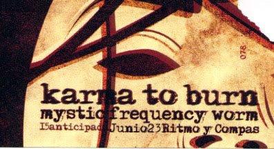 Karma to Burn + Mystic Frequency Worm