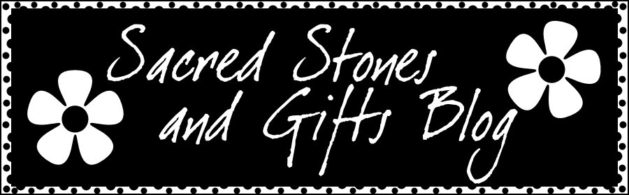 Sacred Stones and Gifts Blog
