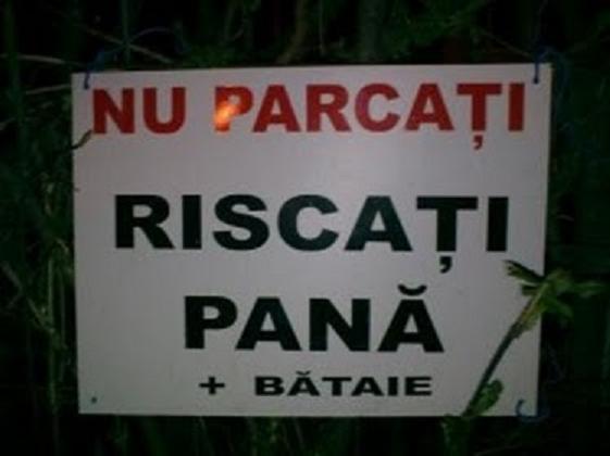 Aveti grija unde parcati....!