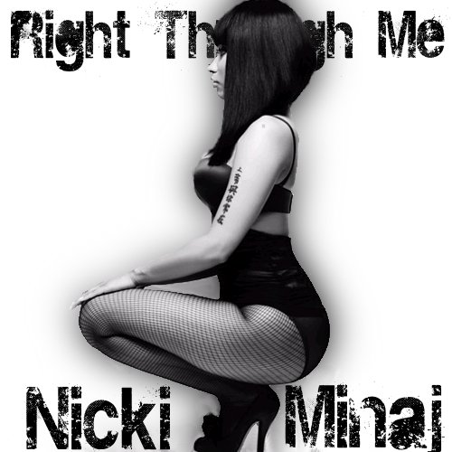 Nicki Minaj - Check It Out, Right Through Me