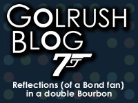 Golrush's 007 Blog