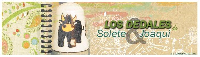 LOS DEDALES DE SOLETE Y JOAQUI