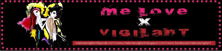melove X vigilant