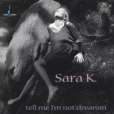 SARA K. - TELL ME I'M NOT DREAMING (1995)