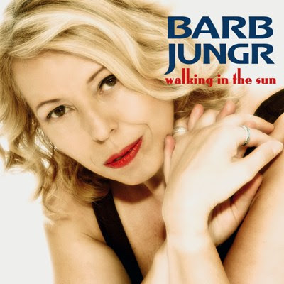 BARB JUNGR - WALKING IN THE SUN (2007)