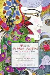 Poesía para niños de 4 a 120 años (Antología de autores contemporáneos)