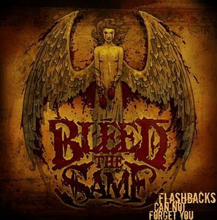 Bleed The Same - Flashbacks CanNot Forget You (2009)