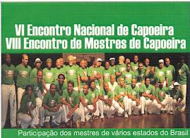 6° ENCONTRO NACIONAL DE CAPOEIRA 8° ENCONTRO DE MESTRES