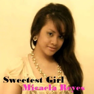 Micaela Reyes - Sweetest Girl