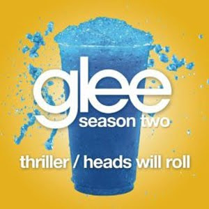 Glee - Thriller / Heads Will Roll