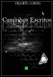 """Livro """"Caminhos Escritos"""" - Lançado em 2009 pela Editora Ixtlan"""