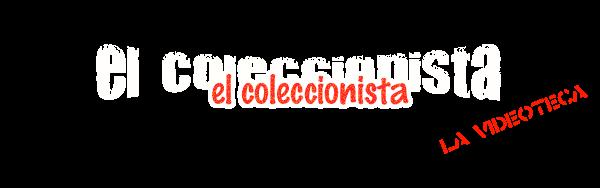el coleccionista (LA VIDEOTECA)