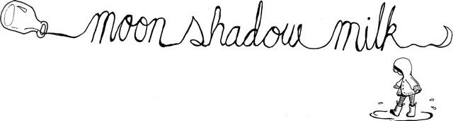 moon shadow milk