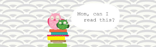 Mom, Can I read this?