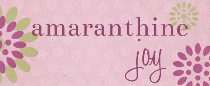 amaranthine joy