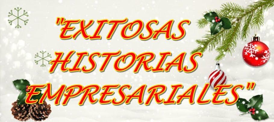 EXITOSAS HISTORIAS EMPRESARIALES
