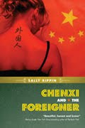 Chenxi and the Foreigner - Annick Press March 2009