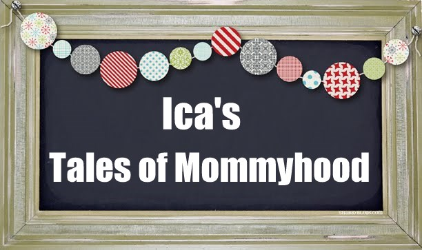 Ica's Tales of Mommyhood