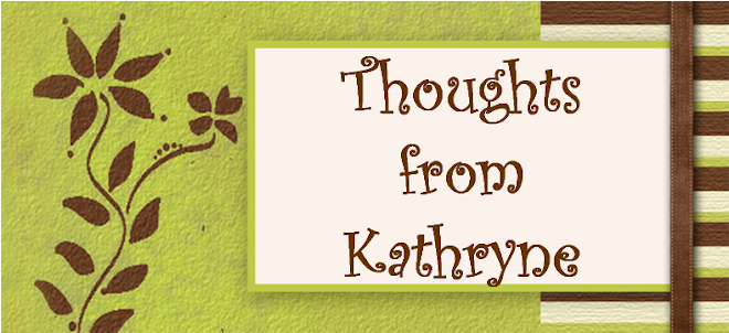 Thoughts from Kathryne