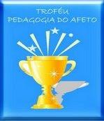 """Troféu """"Pedagogia do Afecto"""""""